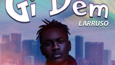 Photo of Listen & Stream! Larruso – Gi Dem (Prod. By Beatz Dakay)